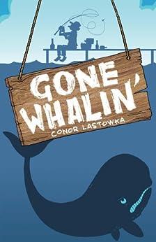Gone Whalin' by [Lastowka, Conor]