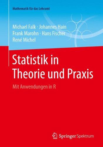 Statistik in Theorie und Praxis: Mit Anwendungen in R (Mathematik für das Lehramt)