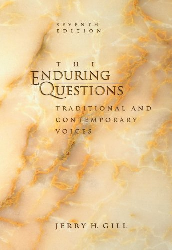 The Enduring Questions: Traditional and Contemporary Voices