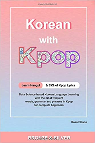 Korean With Kpop: A Complete Beginners Guide to Learning Korean With