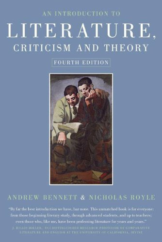 An Introduction to Literature, Criticism and Theory by Bennett, Andrew, Royle, Nicholas (2009) Paperback