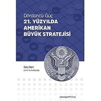 21. Yüzyılda Amerikan Büyük Stratejisi: Dördüncü Güç