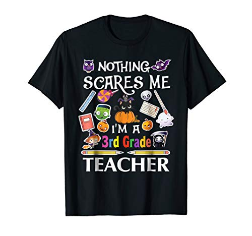 Ghost Witch Nothing Scares Me I'm A 3rd Grade Teacher Shirt