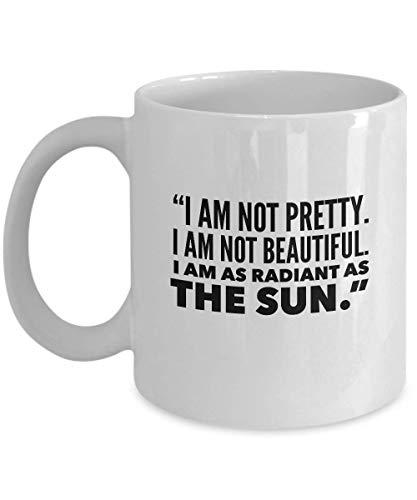 Science Fiction Movie Coffee Mug - I Am Not Pretty I Am Not Beautiful I Am As Radiant As The Sun - Adventure Film Actor Actress Novel Fan 11 Oz -