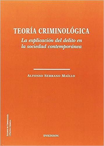 La explicación del delito en la sociedad contemporánea: Amazon.es: Alfonso Serrano Maíllo: Libros