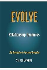 Relationship Dynamics: The Revolution in Personal Evolution (EVOLVE) by Steven DeSalvo (2016-01-03) Paperback