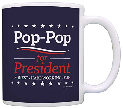 Grandpa Birthday Gifts Pop-Pop for President Funny Fathers Day Gift Coffee Mug Tea Cup Blue