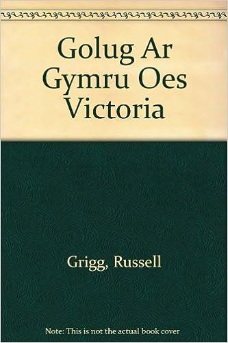 Golug Ar Gymru Oes Victoria: Russell Grigg, Catrin Stevens