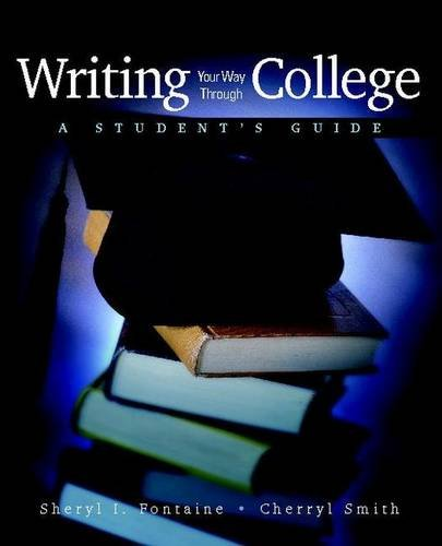Writing Your Way Through College: A Student's Guide