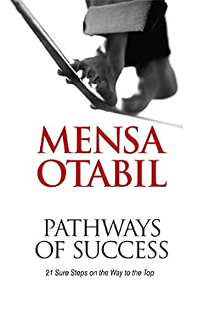 Pathways Of Success 21 Sure Steps On The Way To The Top Kindle Edition By Otabil Mensa Religion Spirituality Kindle Ebooks Amazon Com