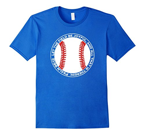 Male Baseball Player (Men's Baseball Player TShirt Psalm 96:12 - Christian Believer Tees Small Royal Blue)