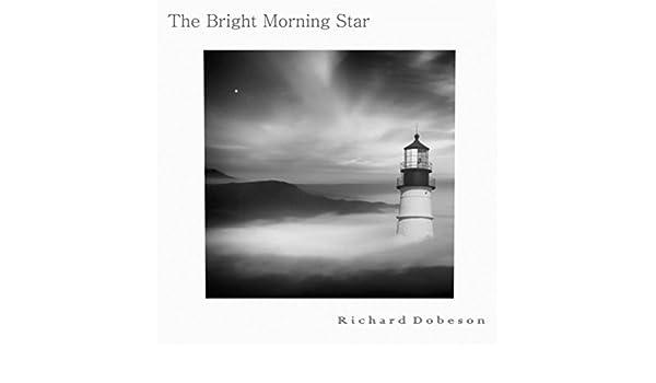 The Bright Morning Star by Richard Dobeson on Amazon Music - Amazon com