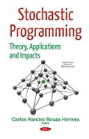 Stochastic Programming: Theory, Applications and Impacts Front Cover
