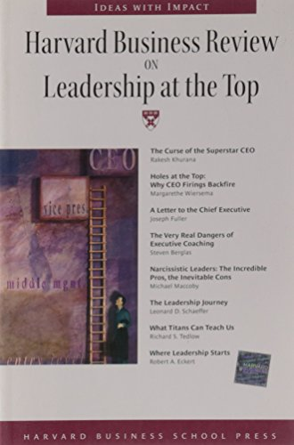 Harvard Business Review on Leadership at the Top (Harvard Business Review Paperback Series)