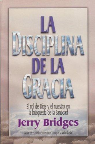 La Disciplina de la Gracia / The Discipline of Grace (Spanish Edition) by Christian Literature Crusade