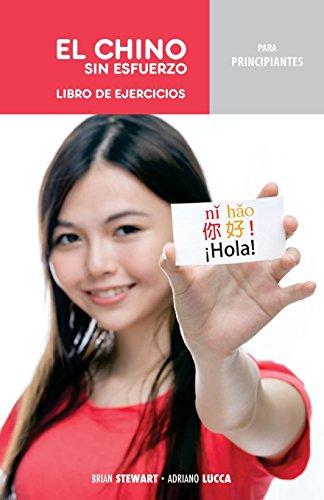 El Chino sin Esfuerzo para Principiantes: Libro de Ejercicios por Adriano Lucca,Juan José Andrés
