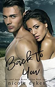 Back to You (The Road Back Home Series Book 1)