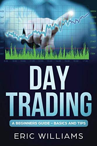 41PiYR5NE8L - Day Trading: A Beginner's Guide- Basics and Tips