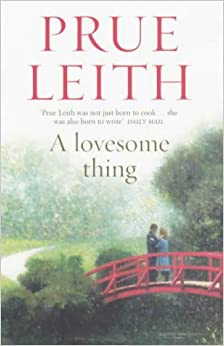 A Lovesome Thing by Prue Leith (2004-03-04)