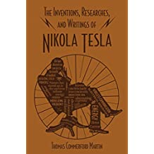Inventions, Researches, and Writings of Nikola Tesla