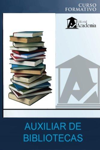 Auxiliar de bibliotecas: curso formativo (Spanish Edition)