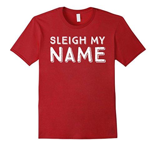Mens Sleigh My Name Funny Humor Reindeer Santa Holiday Shirt Large Cranberry