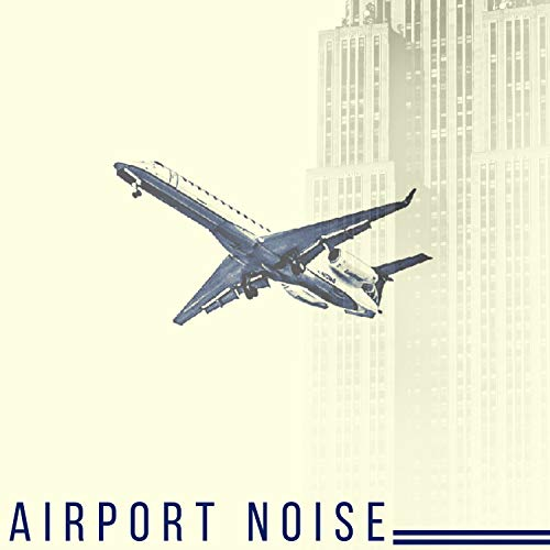 Airport Noise - Relaxing Music for Terminals ()
