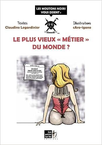 Téléchargez Google Books en pdf en ligne Plus vieux « métier » du Monde ? (Le) PDF DJVU