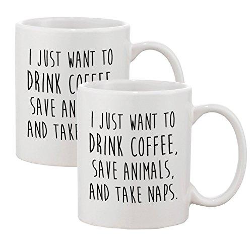 I Just Want to Drink Coffee Save Animals Take Naps Ceramic Coffee Mugs 11 oz (Set of 2)