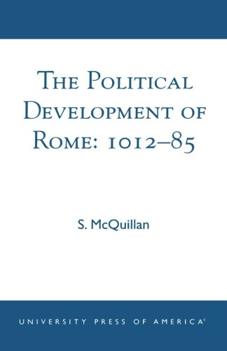 The Political Development of Rome: 1012-85