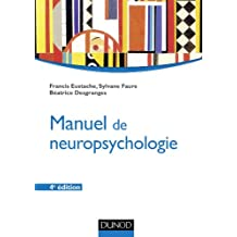 Manuel de neuropsychologie - 4ème édition (Psychologie cognitive) (French Edition)