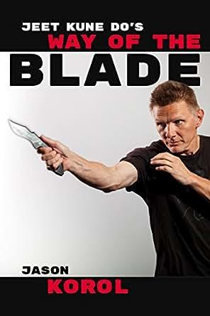 JKDs Way of the Blade (English Edition) eBook: Jason Korol ...