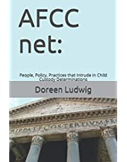 AFCC net: People, Policy, Practices that Intrude in Child Custody Determinations