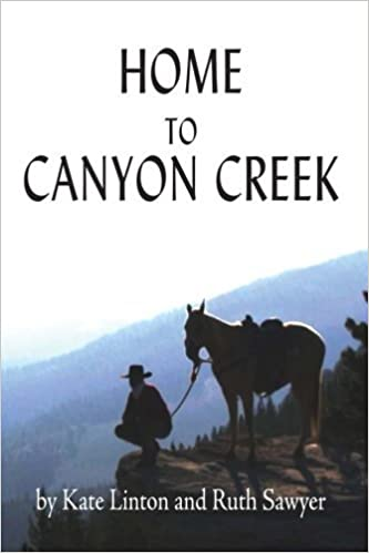 Book Home to Canyon Creek (Canyon Creek Ranch Series) (Volume 1) by Ruth Sawyer (2014-04-11)