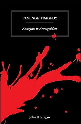 Revenge Tragedy: Aeschylus to Armageddon