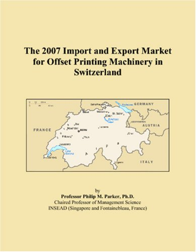 Offset Printing Machinery - The 2007 Import and Export Market for Offset Printing Machinery in Switzerland