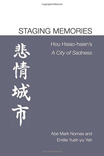 Staging Memories: Hou Hsiao-hsiens A City of Sadness