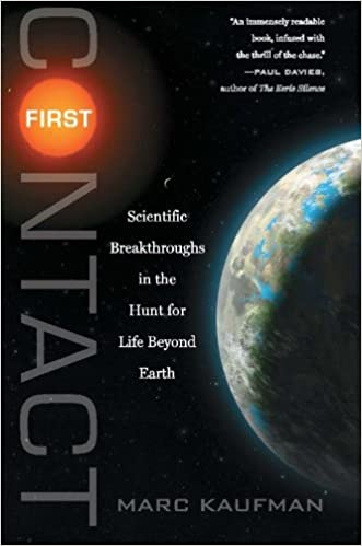 First Contact: Scientific Breakthroughs in the Hunt for Life Beyond Earth Reprint Edition
