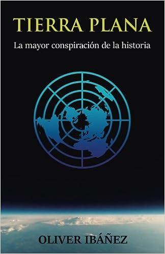 Tierra Plana: La mayor conspiración de la historia: Amazon.es ...
