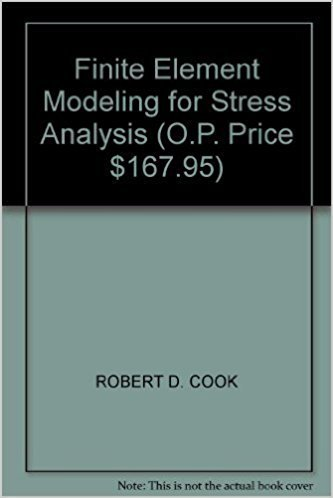 Download Finite Element Modeling for Stress Analysis (O.P. Price $167.95) PDF