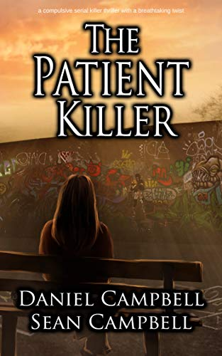 The Patient Killer: a compulsive serial killer thriller with a breathtaking twist (Morton Crime Thrillers Book 2)