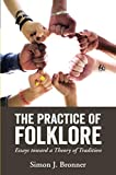 img - for The Practice of Folklore: Essays toward a Theory of Tradition book / textbook / text book