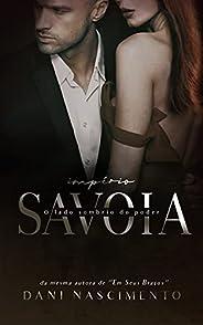Império Savoia : O Lado sombrio do Poder