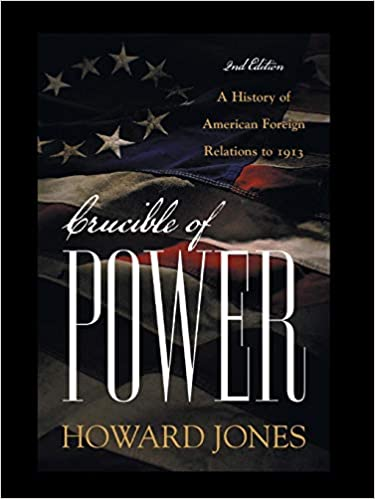 Amazon com: Crucible of Power: A History of American Foreign