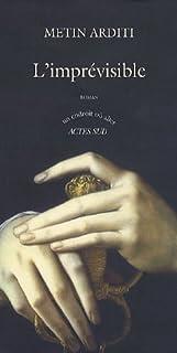 L'imprévisible : [roman], Arditi, Metin