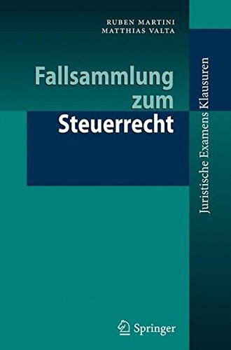 Fallsammlung zum Steuerrecht (Juristische ExamensKlausuren) (German Edition)