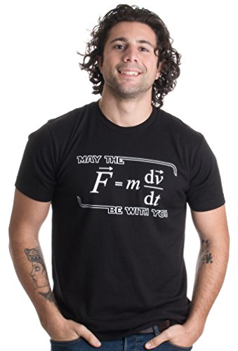 (May the (F=mdv/dt) Be with You | Funny Physics Science Unisex T-shirt-Adult,XL Black)