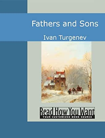 a literary analysis of fathers and sons by turgenov Michael r katz's acclaimed translation of turgenev's greatest novel is again the basis for this norton critical edition criticism edmund wilson, [on translating turgenev] glyn turton, the historical context of fathers and sons david lowe, father and daughter in turgenev's ottsy i deti nina nikitina, the manuscript of.
