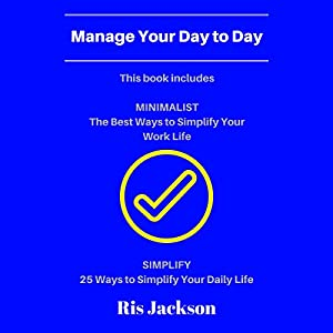 Manage Your Day to Day: 2 Manuscripts Audiobook