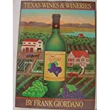 Texas Wines and Wineries, Frank Giordano, 0932012868